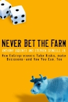 Never Bet the Farm